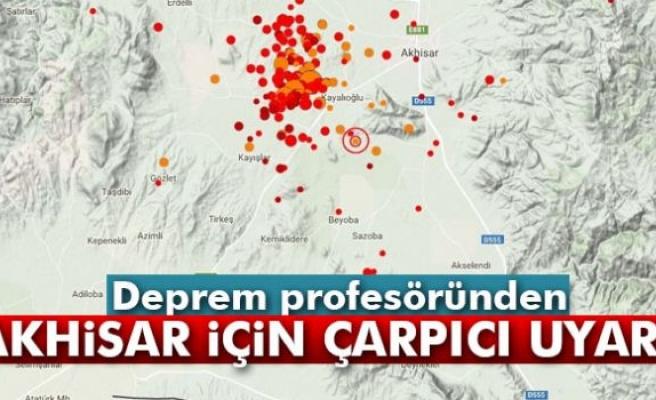 Deprem profesöründen Akhisar ile ilgili çok çarpıcı uyarı