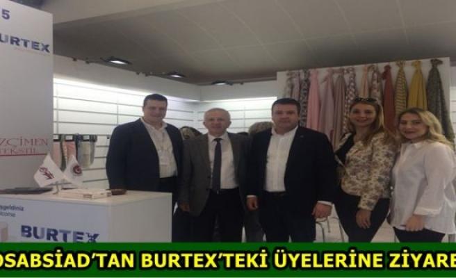 DOSABSİAD'TAN BURTEX'TEKİ ÜYELERİNE ZİYARET