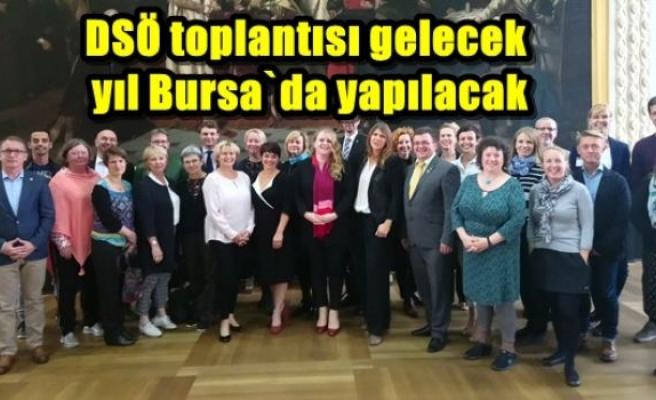 DSÖ toplantısı gelecek yıl Bursa`da yapılacak