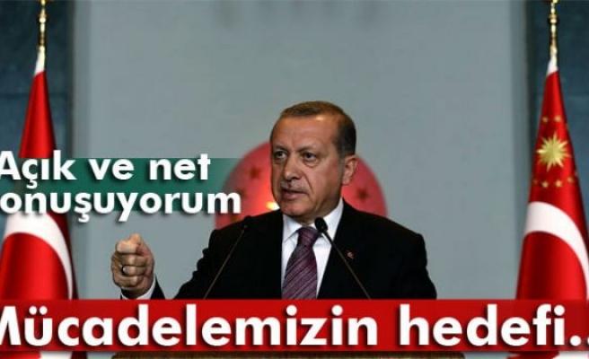 Erdoğan: 'Mücadelemizin hedefi...'
