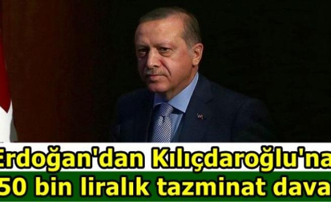 Erdoğan'dan Kılıçdaroğlu'na 250 bin liralık tazminat davası
