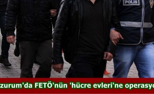 Erzurum'da FETÖ'nün 'hücre evleri'ne operasyon