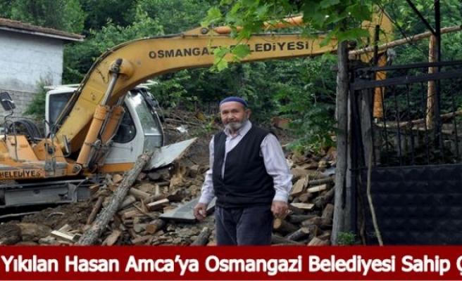 Evi Yıkılan Hasan Amca'ya Osmangazi Belediyesi Sahip Çıktı