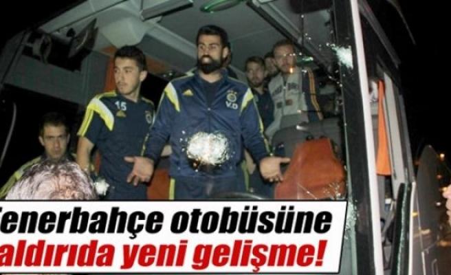 Fenerbahçe otobüsüne saldırıda yeni gelişme!