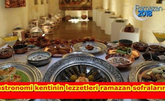 Gastronomi kentinin lezzetleri ramazan sofralarında