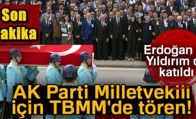 Gaziantep Milletvekili Abdülkadir Yüksel için TBMM'de tören düzenlendi