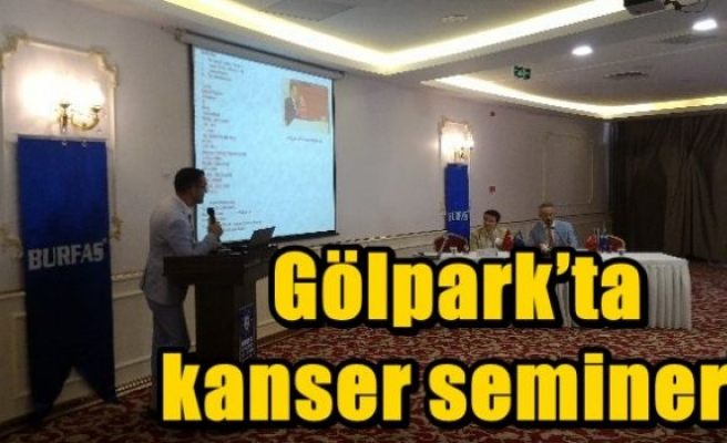 Gölpark'ta kanser semineri