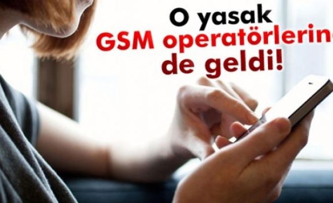 GSM operatörlerine de SMS yasağı