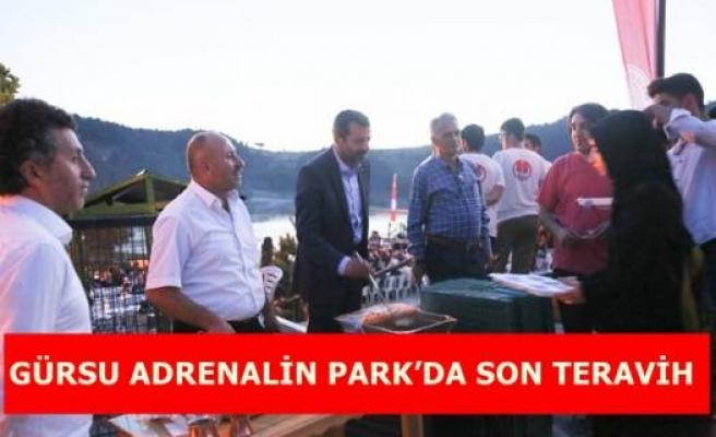GÜRSU ADRENALİN PARK'DA SON TERAVİH