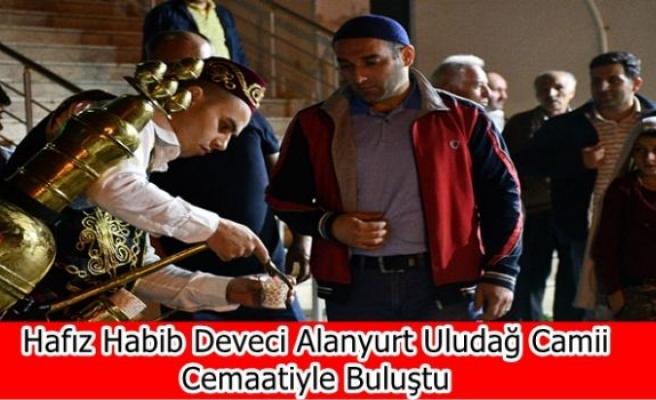 Hafız Habib Deveci Alanyurt Uludağ Camii Cemaatiyle Buluştu