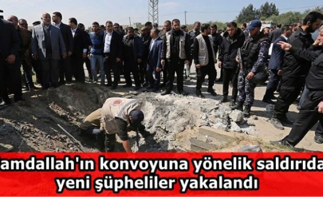 Hamdallah'ın konvoyuna yönelik saldırıda yeni şüpheliler yakalandı