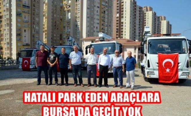 Hatalı park eden araçlara Bursa'da geçit yok