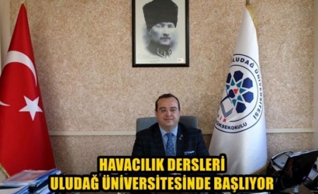 Havacılık dersleri Uludağ Üniversitesi'nde başlıyor