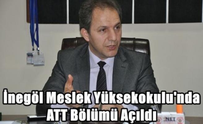 İnegöl Meslek Yüksekokulu'nda ATT Bölümü Açıldı