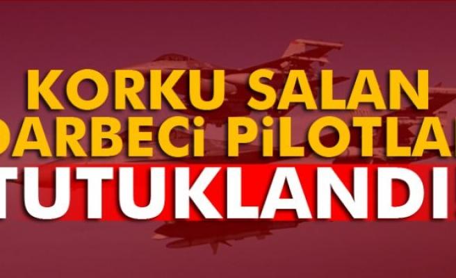 İstanbul semalarında uçuş yapan darbeci pilotlar tutuklandı!