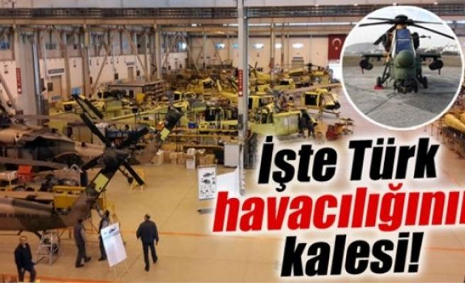 İşte Türk havacılığının kalesi
