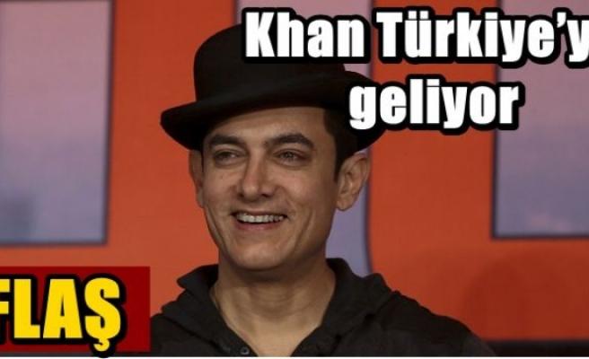 Khan Türkiye'ye geliyor
