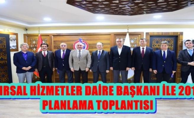 KIRSAL HİZMETLER DAİRE BAŞKANI İLE 2018 PLANLAMA TOPLANTISI