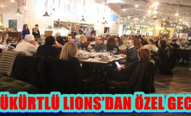 KÜKÜRTLÜ LIONS'DAN ÖZEL GECE