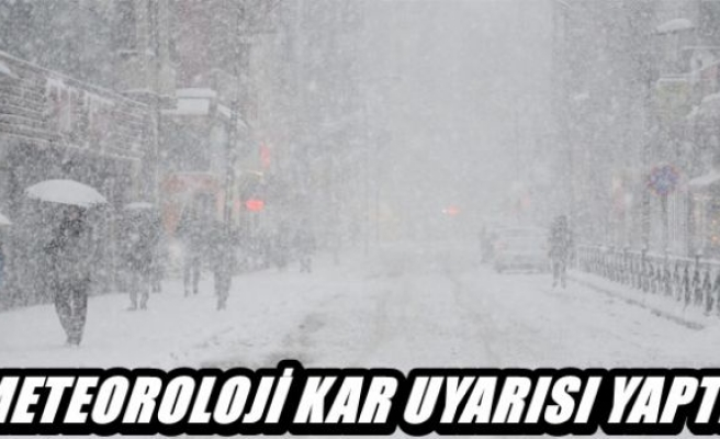 Meteoroloji'den kar uyarısı