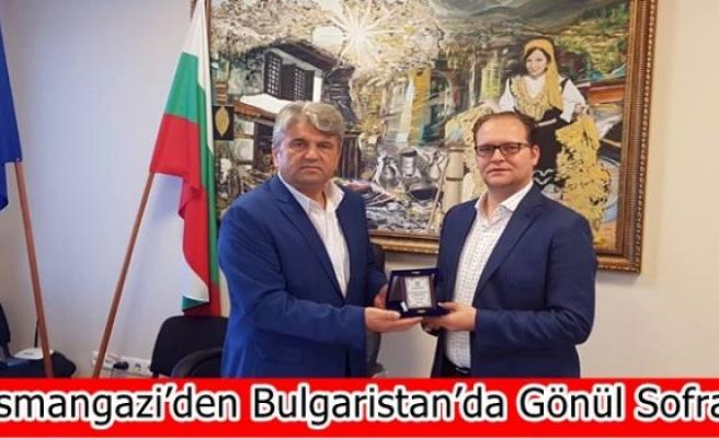Osmangazi'den Bulgaristan'da Gönül Sofrası