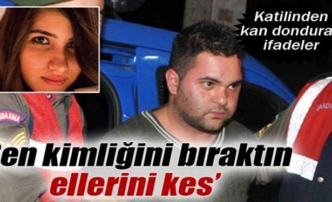 Özgecan Arslan'ın katilinden kan donduran ifadeler