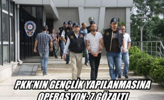 PKK'nın gençlik yapılanmasına operasyon : 7 gözaltı