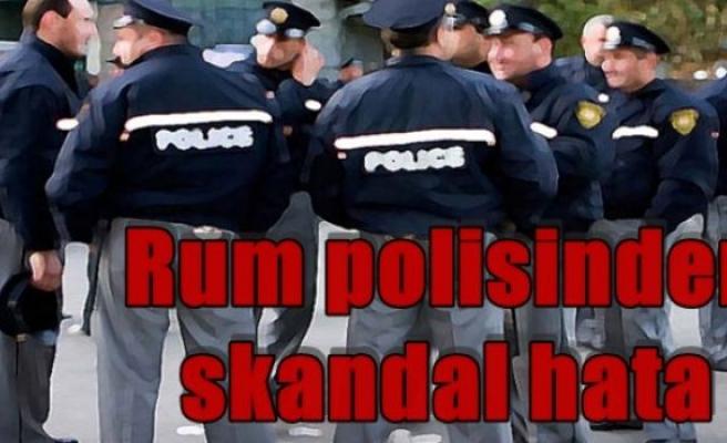 Rum polisinden skandal hata