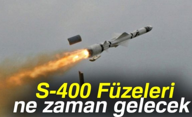 S-400 FÜZELERi NE ZAMAN GELECEK!