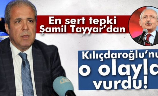 Şamil Tayyar'dan Kılıçdaroğlu'na çok sert tepki!