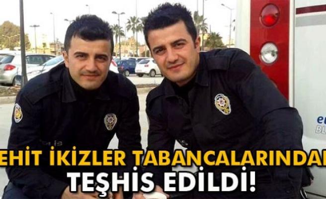 Şehit ikiz polislerin kimlikleri tabancalarından teşhis edilmiş