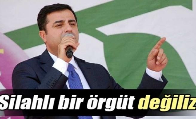 Selahattin Demirtaş: 'Biz silahlı bir örgüt değiliz'