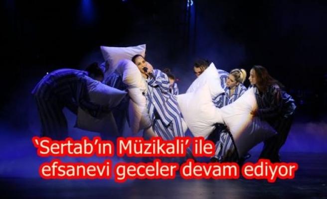 'Sertab'ın Müzikali' ile efsanevi geceler devam ediyor