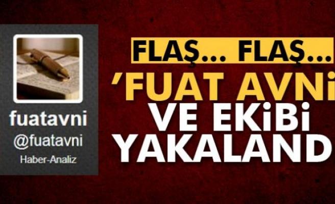 Şok iddia: 'Fuat Avni' ve ekibi yakalandı