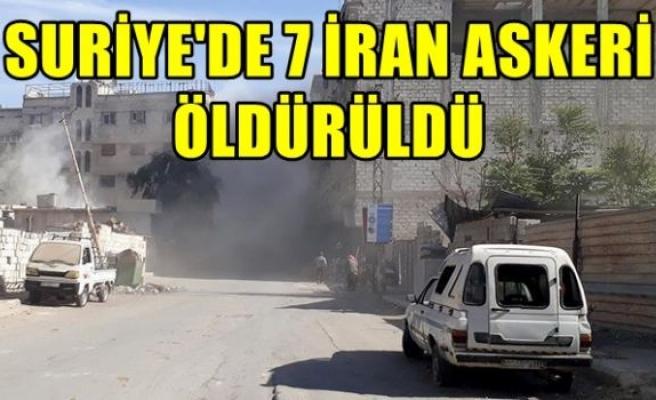 Suriye'de 7 İran askeri öldürüldü