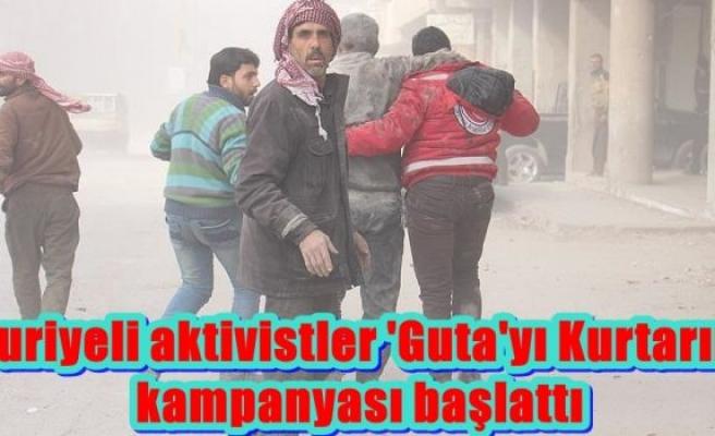 Suriyeli aktivistler 'Guta'yı Kurtarın' kampanyası başlattı