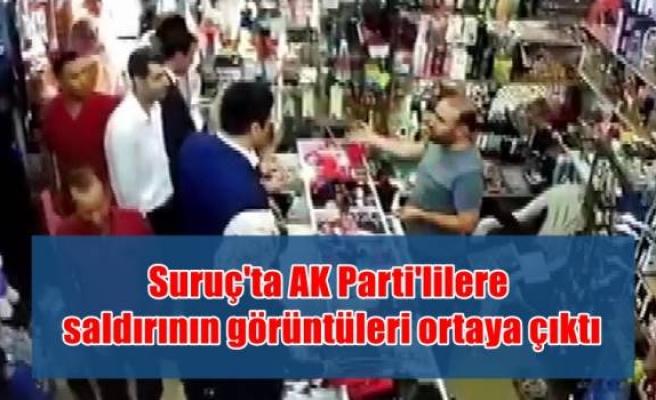 Suruç'ta AK Parti'lilere saldırının görüntüleri ortaya çıktı