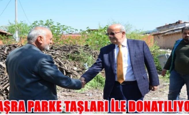 TAŞRA PARKE TAŞLARI İLE DONATILIYOR