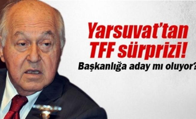 TFF Başkanlığı için sürpriz isim