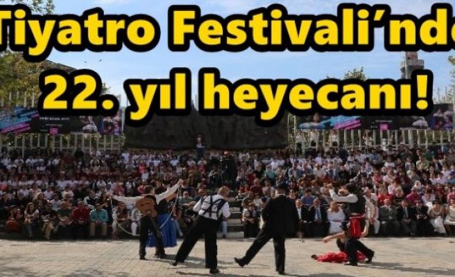 Tiyatro Festivali'nde 22. yıl heyecanı!