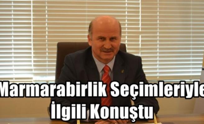 Torun ,Marmarabirlik Seçimleriyle İlgili Konuştu