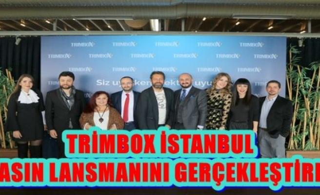TRİMBOX İSTANBUL BASIN LANSMANINI GERÇEKLEŞTİRDİ