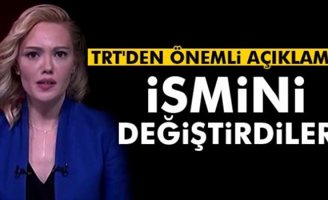 TRT'den önemli açıklama: İsmini değiştirdiler