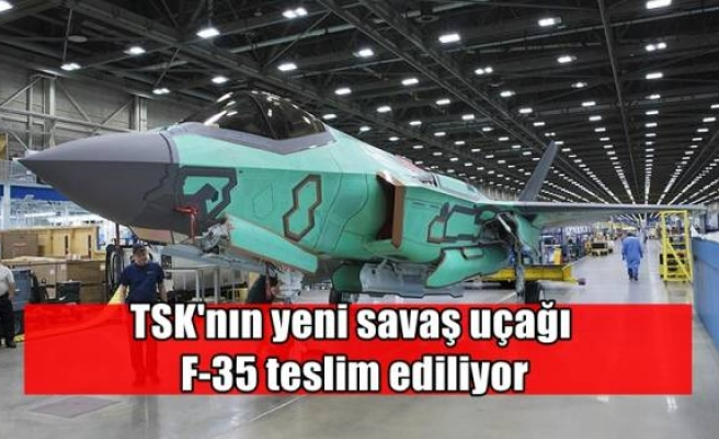 TSK'nın yeni savaş uçağı F-35 teslim ediliyor