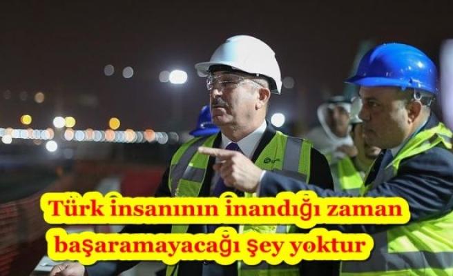 Türk insanının inandığı zaman başaramayacağı şey yoktur