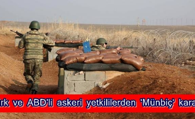 Türk ve ABD'li askeri yetkililerden 'Münbiç' kararı