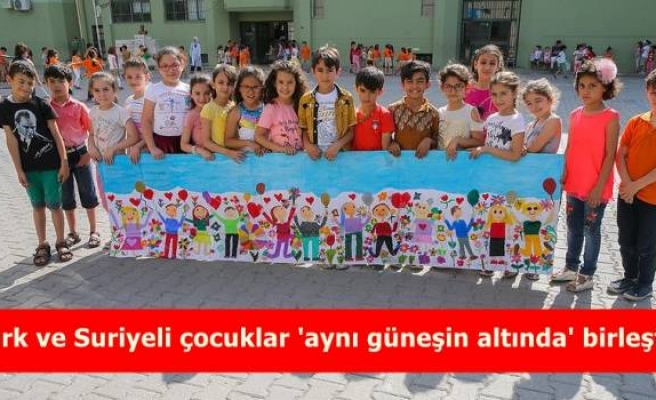 Türk ve Suriyeli çocuklar 'aynı güneşin altında' birleşti