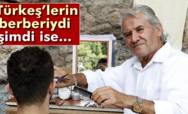 'Türkeş'lerin berberi artık balıkçı traş ediyor