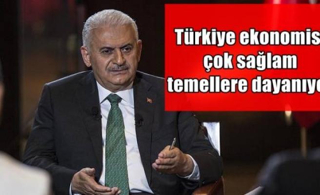 Türkiye ekonomisi çok sağlam temellere dayanıyor