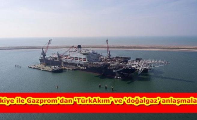 Türkiye ile Gazprom'dan 'TürkAkım' ve 'doğalgaz' anlaşmaları